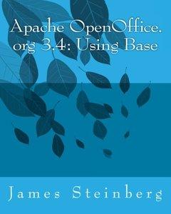 Apache OpenOffice.org 3.4: Using Base (Using Apache OpenOffice.org 3.4) (Volume 8)