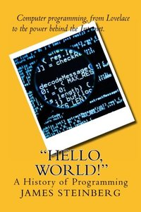 """""""""""Hello, World!"""""""": The History of Programming-cover"""