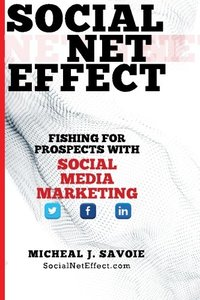 Social Net Effect: Fishing For Prospects With Social Media Marketing-cover