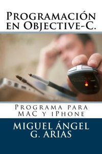 Programación en Objective-C. Programa para MAC y iPhone (Spanish Edition)-cover