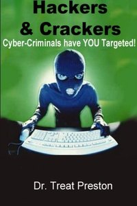 Hackers and Crackers: Cyber-Criminal Have YOU Targeted!-cover