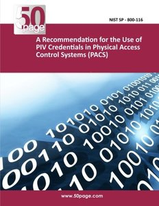 A Recommendation for the Use of PIV Credentials in Physical Access Control Systems (PACS)
