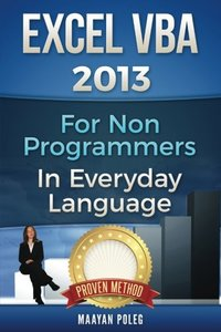 Excel VBA: for Non-Programmers (Programming in Everyday Language) (Volume 1)-cover