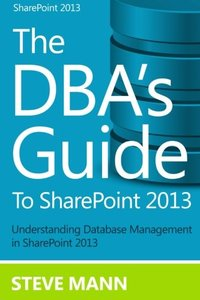 The DBA'S Guide to SharePoint 2013-cover
