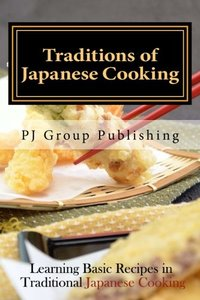 Traditions of Japanese Cooking: Learning Basic Recipes in Traditional Japanese Cooking-cover