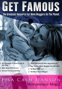 Get Famous The Greatest Resource for Mom Bloggers On The Planet-cover