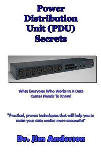 Power Distribution Unit (PDU) Secrets: What Everyone Who Works In A Data Center Needs To Know!-cover