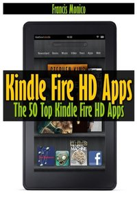 Kindle Fire HD Apps: The 50 Top Kindle Fire HD Apps-cover