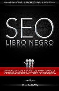 SEO Libro Negro: Una Guía Sobre la Optimización de Motores de Búsqueda Secretos de la Industria (El Series de SEO) (Volume 1) (Spanish Edition)-cover