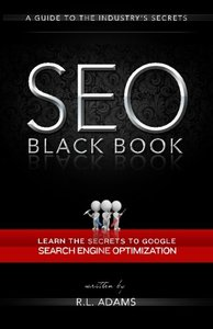 SEO Black Book: A Guide to the Search Engine Optimization Industry's Secrets (The SEO Series)-cover