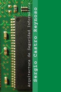 Arquitectura de Seguridad Informática: Un manual para gerentes, directores y consultores (Spanish Edition)-cover