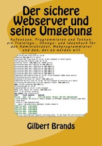 Der sichere Webserver und seine Umgebung: Aufsetzen, Programmieren und Testen: ein Trainings-, Übungs- und Ideenbuch für den Administrator, ... (IT-Sicherheit) (Volume 3) (German Edition)-cover