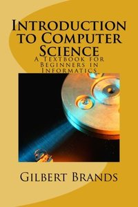 Introduction to Computer Science: A Textbook for Beginners in Informatics-cover
