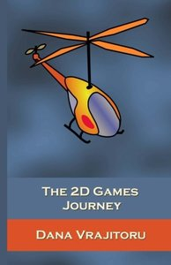 The 2D Games Journey: A Progressive Study of 2D Games and Essential Algorithms in Flash ActionScript 3.0-cover
