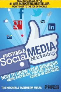 Profitable Social Media Marketing: How to Grow Your Business Using Facebook, Twitter, Google+, LinkedIn and More (Online Marketing Guides from Exposure Ninja) (Volume 2)-cover