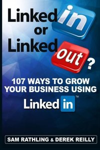 LinkedIn or LinkedOut?: 107 Ways to Grow Your Business using LinkedIn-cover