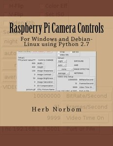 Raspberry Pi Camera Controls: For Windows and Debian-Linux using Python 2.7-cover