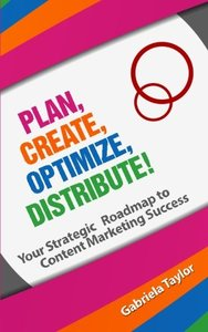 Plan, Create, Optimize, Distribute! (Give Your Marketing a Digital Edge)-cover