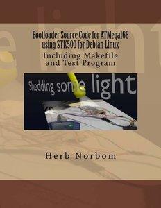 Bootloader Source Code for ATMega168 using STK500 for Debian Linux: Including Makefile and Test Program