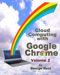 Cloud Computing with Google Chrome Volume 2-cover
