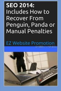 Seo 2014: Includes How to Recover From Penguin, Panda or Manual Penalties (EZ Website Promotion) (Volume 4)-cover