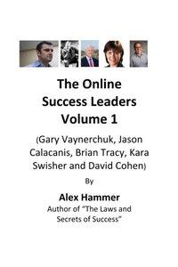 The Online  Success Leaders Volume 1: (Gary Vaynerchuk, Jason Calacanis, Brian Tracy, Kara Swisher and David Cohen)-cover