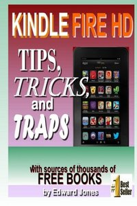 Kindle Fire HD Tips, Tricks and Traps: A How-To Tutorial for the Kindle Fire HD-cover