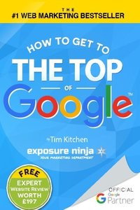 How To Get to the Top of Google: The Plain English Guide to SEO (Including Penguin, Panda and EMD updates)-cover