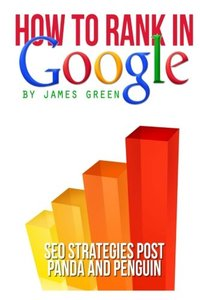 How to Rank in Google: SEO Strategies post Panda and Penguin-cover