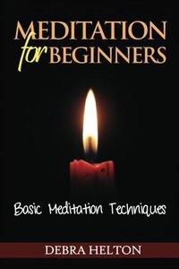 Meditation For Beginners: Basic Meditation Techniques-cover