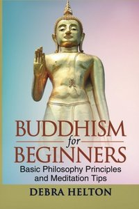 Buddhism For Beginners: Basic Philosophy Principles and Meditation Tips-cover