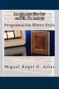 Crea Aplicaciones Metro Style con HTML, CSS y JavaScript (Spanish Edition)-cover