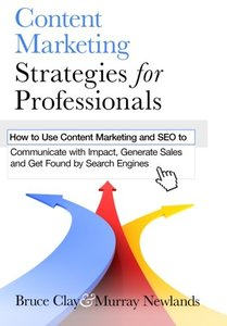 Content Marketing Strategies for Professionals: How to Use Content Marketing and SEO to Communicate with Impact, Generate Sales and Get Found by Search Engines-cover