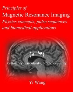Principles of Magnetic Resonance Imaging: Physics Concepts, Pulse Sequences, & Biomedical Applications-cover