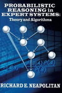 Probabilistic Reasoning In Expert Systems: Theory and Algorithms-cover