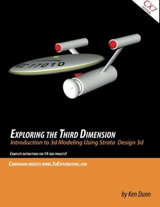Exploring the Third Dimension: Introduction to 3d Modeling Using Strata Design 3d-cover