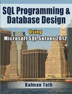 SQL Programming & Database Design Using Microsoft SQL Server 2012-cover