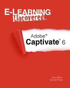 E-Learning Uncovered: Adobe Captivate 6-cover
