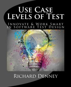 Use Case Levels of Test: Innovate and Work Smart in Software Test Design-cover
