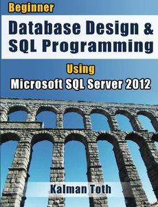 Beginner Database Design & SQL Programming Using Microsoft SQL Server 2012-cover