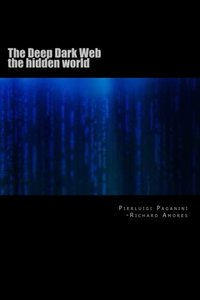 The Deep Dark Web: the hidden world (Volume 1)-cover