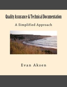 Quality Assurance & Technical Documentation: A Simplified Approach-cover