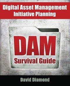 DAM Survival Guide: Digital Asset Management Initiative Planning-cover