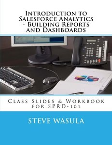 Introduction to Salesforce Analytics - Building Reports and Dashboards: Class Slides & Workbook for SPRD-101-cover