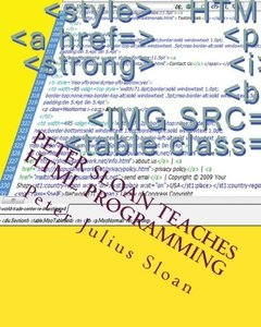 Peter Sloan Teaches HTML Programming: Web Documents, Graphics And Credit Card Payment Links (Volume 1)-cover
