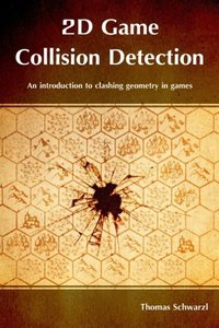 2D Game Collision Detection: An introduction to clashing geometry in games-cover