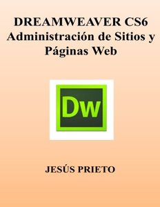 DREAMWEAVER CS6. Administracion de Sitios y Paginas Web (Spanish Edition)-cover