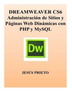 DREAMWEAVER CS6 Administracion de Sitios y Paginas Web Dinamicas con PHP y MySQL (Spanish Edition)-cover