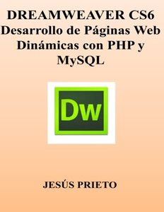 DREAMWEAVER CS6. Desarrollo de Paginas Web Dinamicas con PHP y MySQL (Spanish Edition)-cover
