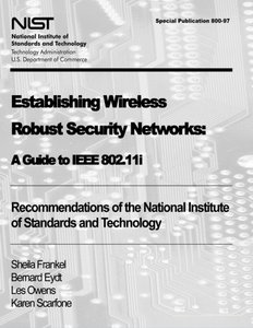 Establishing Wireless Robust Security Networks:  A Guide to IEEE 802.11i: Recommendations of the National Institute of Standards and Technology (Special Publication 800-97)-cover